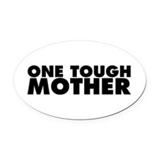 One Tough Mother Oval Car Magnet