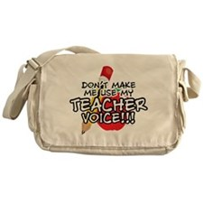 Dont Make Me Use My Teacher Voice! Messenger Bag
