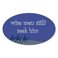 Wise Men Still Seek Him Oval Decal