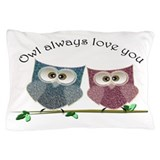 Owl always love cut cute Owls Art Pillow Case