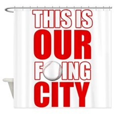ThisIsOurCity copy Shower Curtain