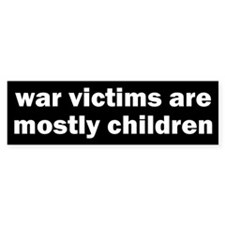 WAR VICTIMS... Bumper Bumper Sticker