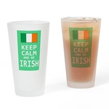 Keep Calm and Be Irish Drinking Glass