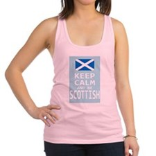 Keep Calm and Be Scottish Racerback Tank Top