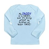 My daddy is a geek scored once Long Sleeve Infant