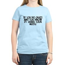 Crazy shake your meds T-Shirt