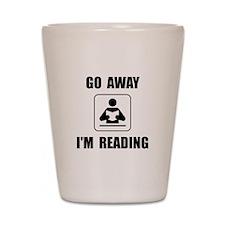 Go Away Reading Shot Glass