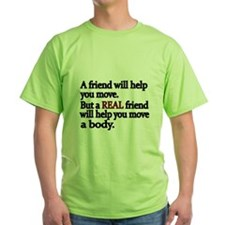 A friend will help you move T-Shirt