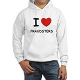 I love fraudsters Jumper Hoody
