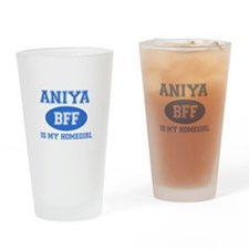 Aniya is my home girl bff designs Drinking Glass