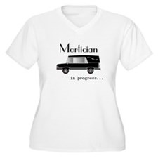 Mortician in progress Plus Size T-Shirt