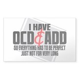 I Have OCD ADD Bumper Stickers