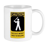 Caution: These Bats Weren't made for Walkin' Mug