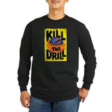 Kill the Drill Long Sleeve T-Shirt