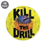 "Kill the Drill 3.5"" Button (10 pack)"