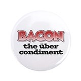"Über Bacon 3.5"" Button (100 pack)"