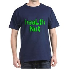 HEALTH NUT... T-Shirt