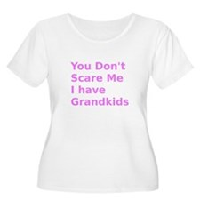 You dont Scare Me I have Grandkids T-Shirt
