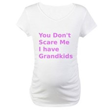 You dont Scare Me I have Grandkids Shirt
