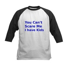 You Cant Scare Me I have Kids Tee