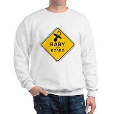 BABY ON BOARD SIGN Sweatshirt