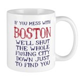 Dont Mess with Boston Small Mug