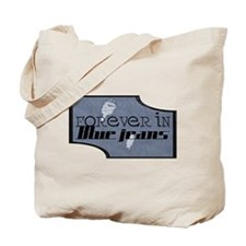 Forever In Blue Jeans Tote Bag