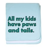 All my kids have paws and tails baby blanket