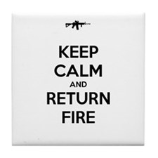 Keep Calm and Return Fire Tile Coaster