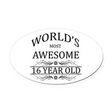 World's Most Awesome 16 Year Old Oval Car Magnet