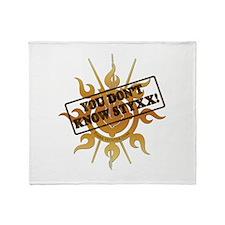 You Dont Know Styxx! Throw Blanket