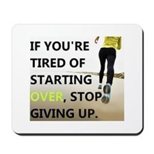 Stop Giving Up Mousepad