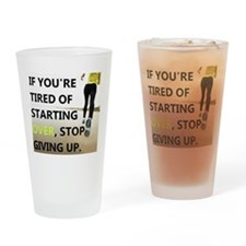 Stop Giving Up Drinking Glass