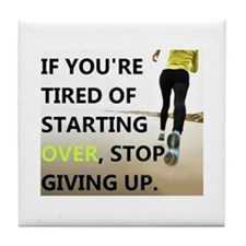 Stop Giving Up Tile Coaster