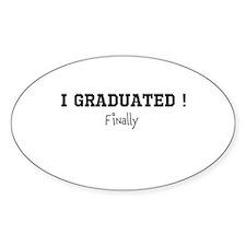 I Graduated...Finally Decal
