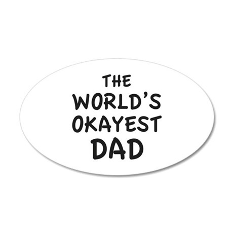 The World's Okayest Dad 38.5 x 24.5 Oval Wall Peel