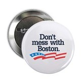 "Dont Mess With Boston 2.25"" Button"