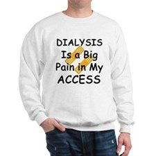 Big Pain In My Access Sweatshirt
