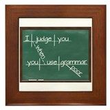 I judge you when you use poor grammar Framed Tile