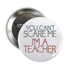 "Teacher Dont Scare 2.25"" Button"