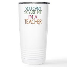Teacher Dont Scare Travel Mug