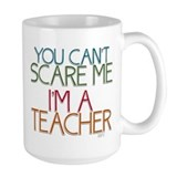 Teacher you cant scare me Large Mug (15 oz)