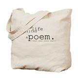 Every Life Writes a Poem Tote Bag
