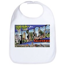 Fresno California Greetings Bib