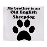 My Brother Is An Old English Sheepdog Throw Blanke