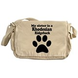 My Sister Is A Rhodesian Ridgeback Messenger Bag