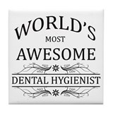 World's Most Awesome Dental Hygienist Tile Coaster
