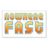 Nowhere Fast Slogan Rectangle Decal