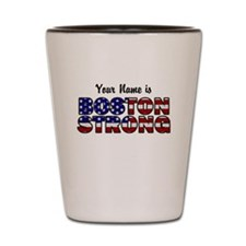 Boston Strong Flag - Personalized! Shot Glass