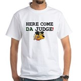 HERE COME DA JUDGE! Z T-Shirt